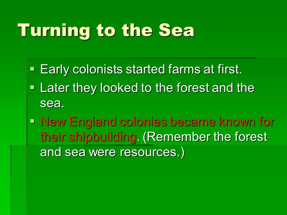 Turning to the Sea Early colonists started farms at first.
