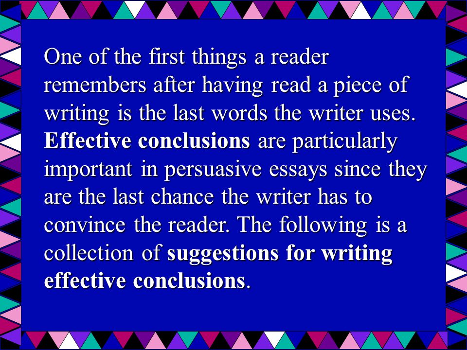 writing effective conclusions ppt video online  one of the first things a reader remembers after having a piece of writing is