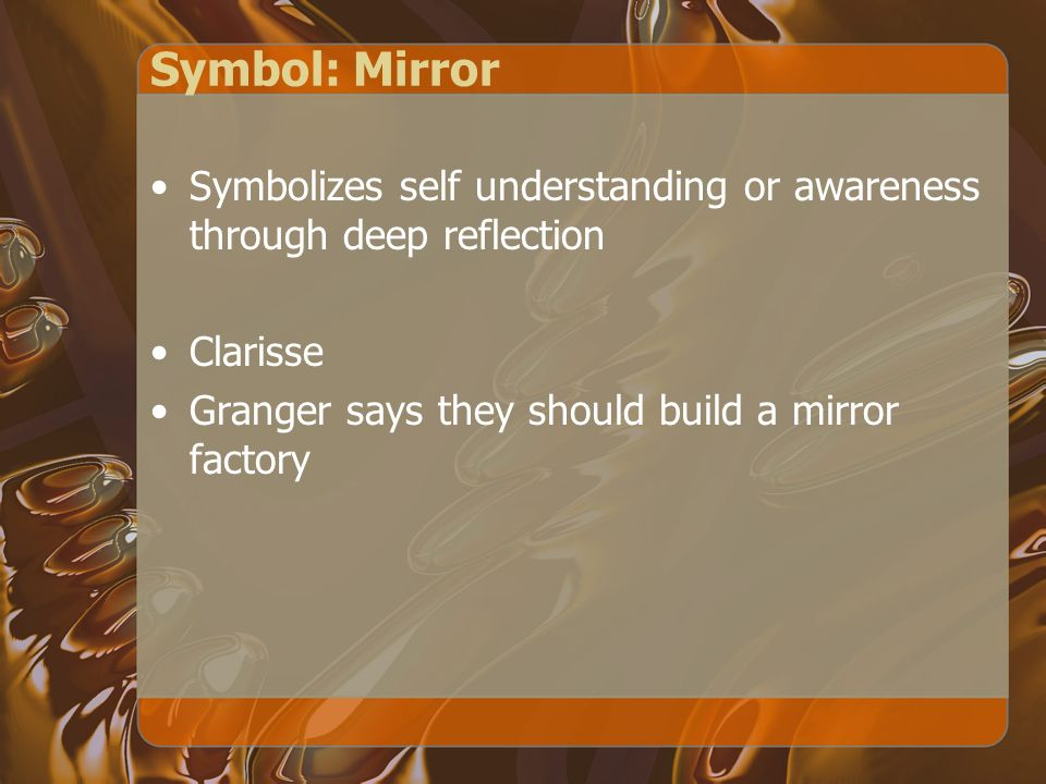 Symbol: Mirror Symbolizes self understanding or awareness through deep reflection.