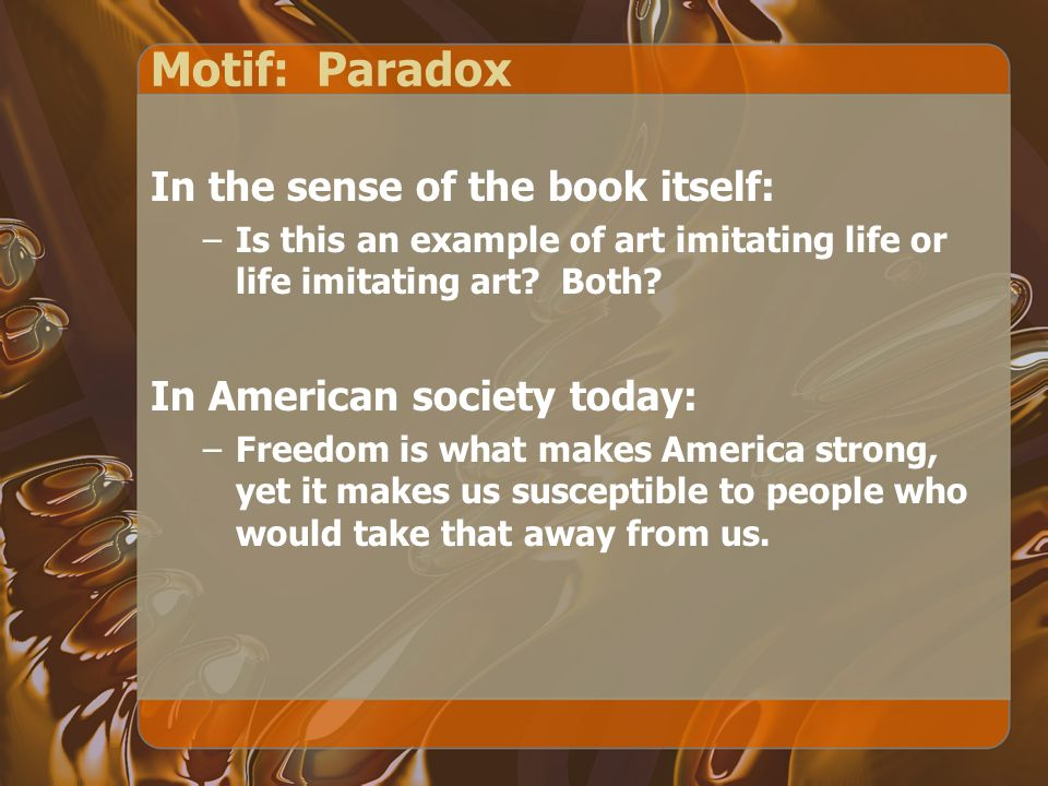 Motif: Paradox In the sense of the book itself: