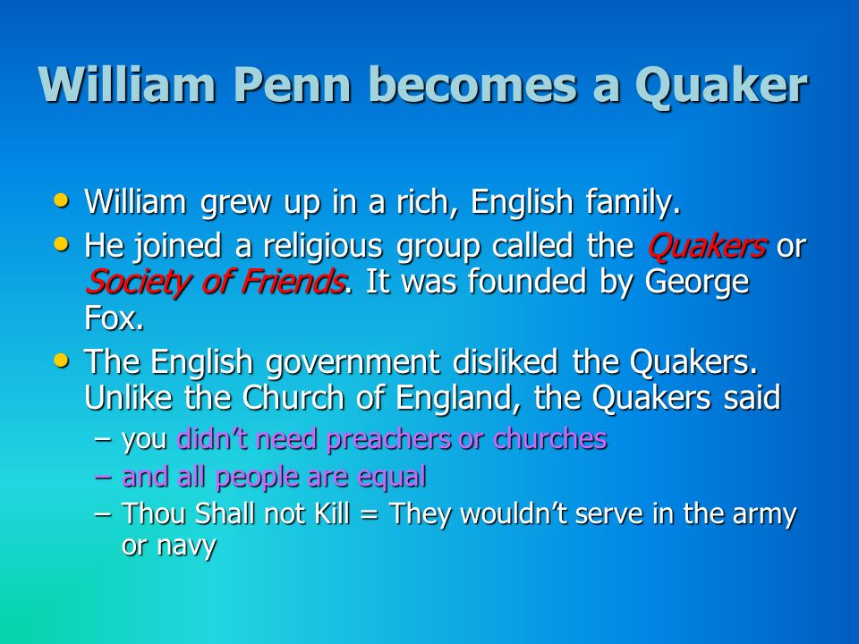 William Penn becomes a Quaker