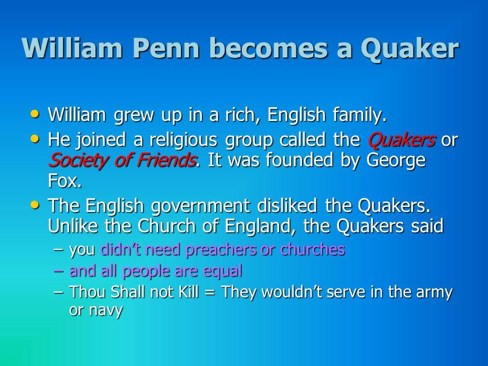 William Penn becomes a Quaker