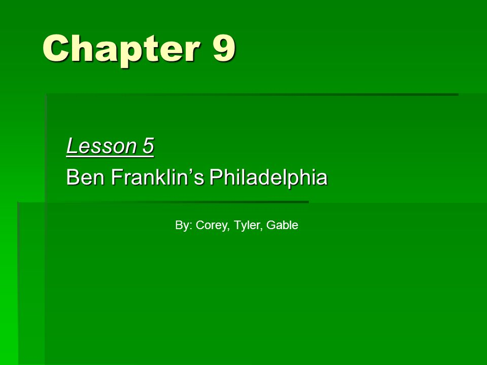 Lesson 5 Ben Franklin's Philadelphia