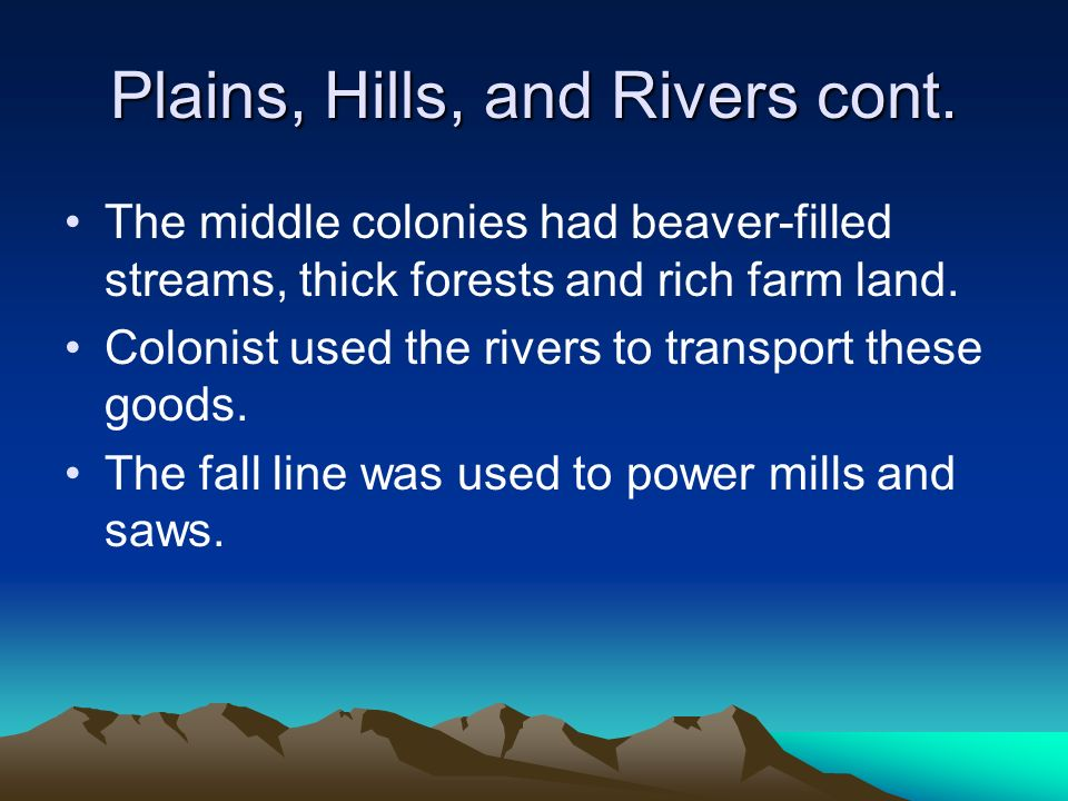 Plains, Hills, and Rivers cont.