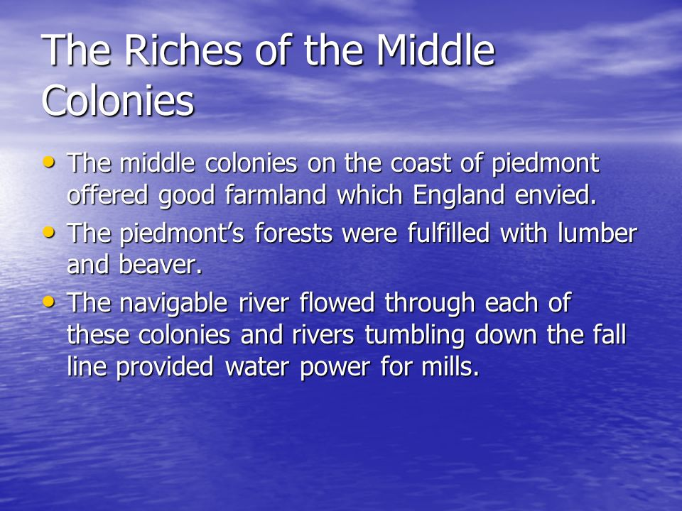 The Riches of the Middle Colonies