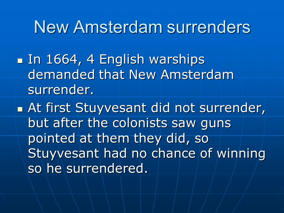 New Amsterdam surrenders