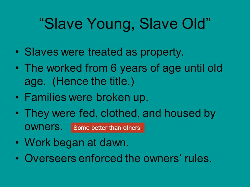 Slave Young, Slave Old