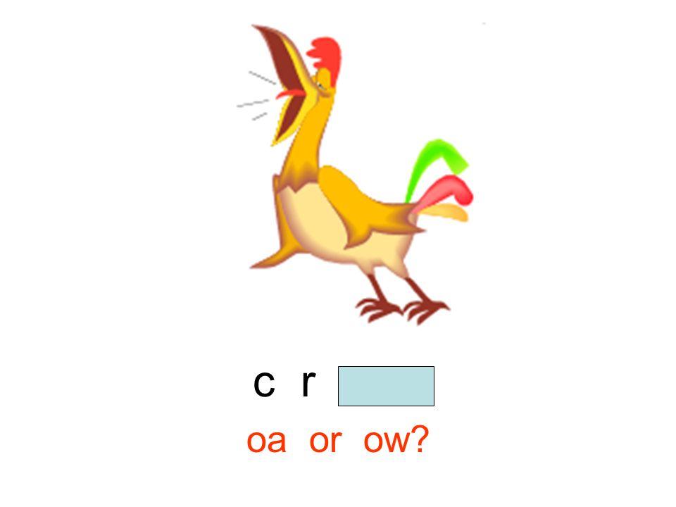c r o w oa or ow