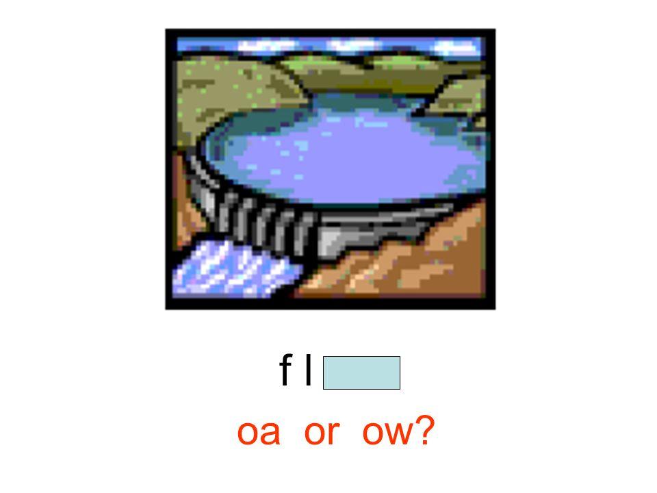 f l o w oa or ow
