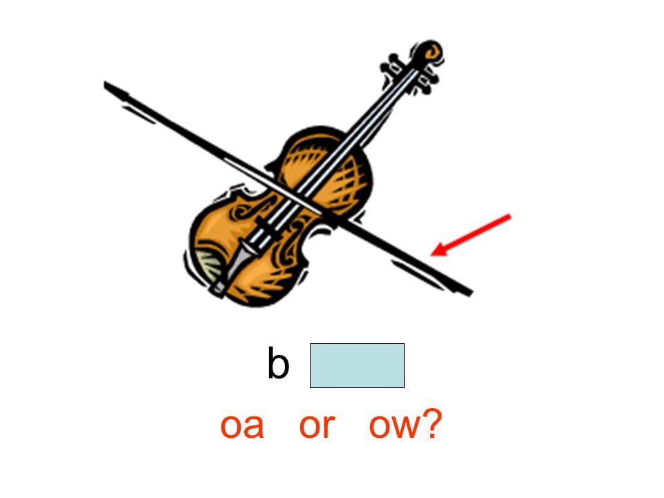 b o w oa or ow
