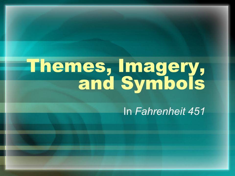 Themes, Imagery, and Symbols