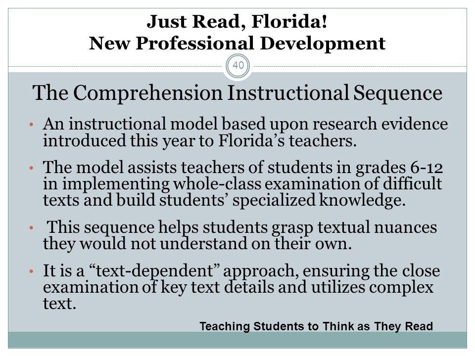 Just Read, Florida! New Professional Development The Comprehension Instructional Sequence