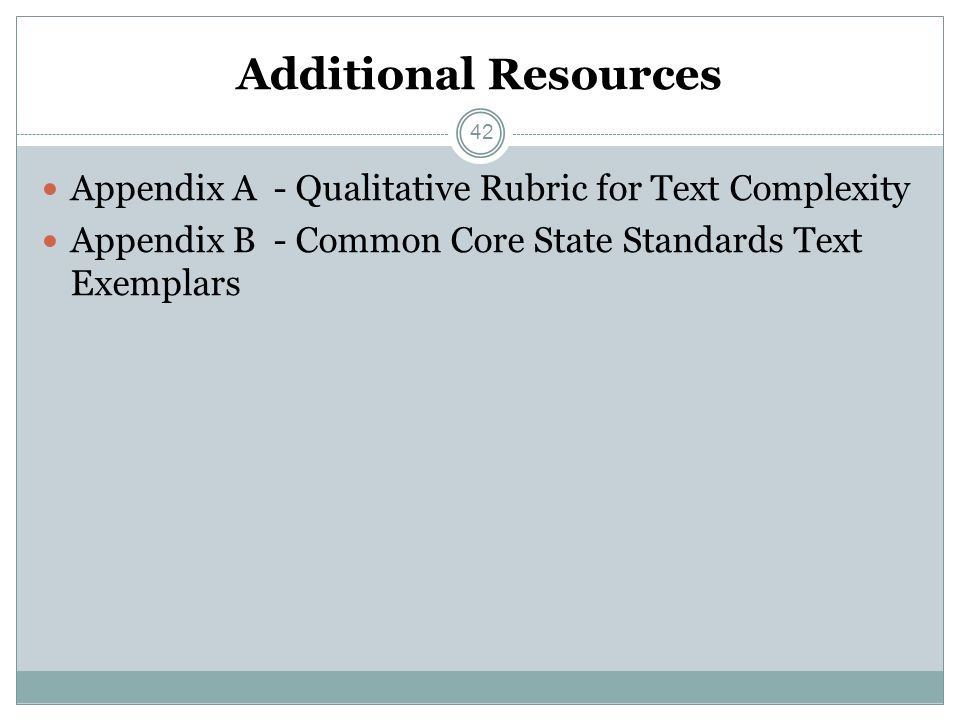 Additional Resources Appendix A - Qualitative Rubric for Text Complexity.