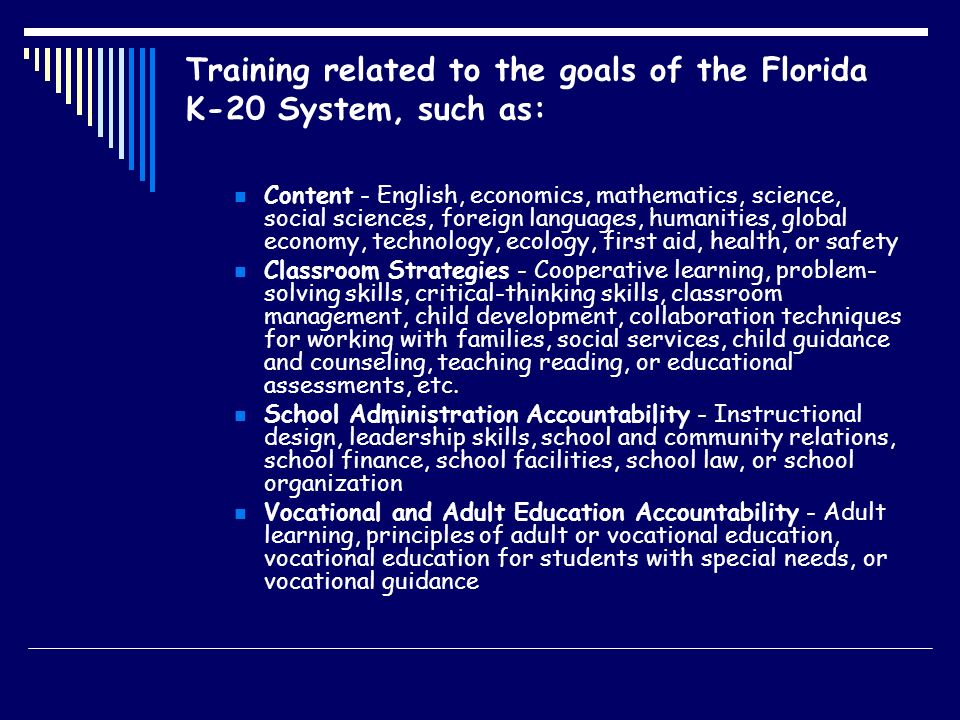 Training related to the goals of the Florida K-20 System, such as: