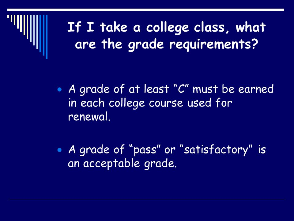 If I take a college class, what are the grade requirements