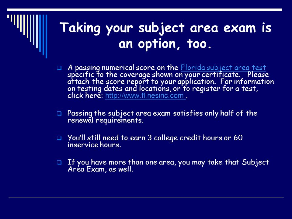 Taking your subject area exam is an option, too.