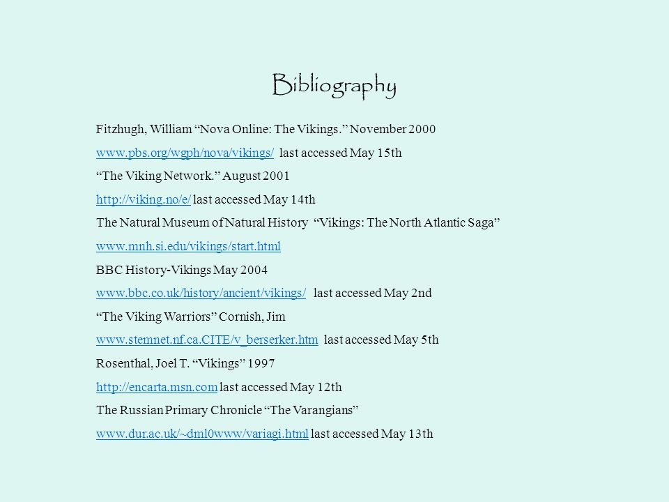 Bibliography Fitzhugh, William Nova Online: The Vikings. November last accessed May 15th.