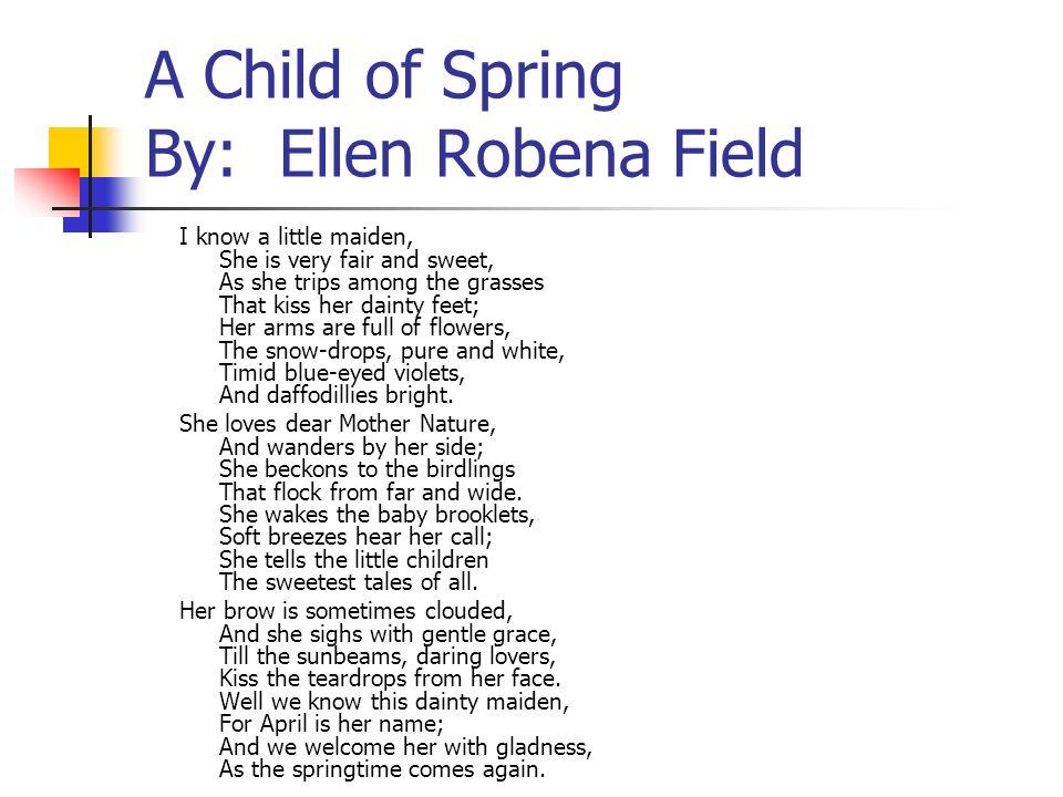 A Child of Spring By: Ellen Robena Field