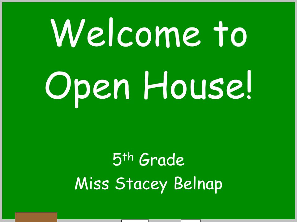 Welcome to Open House! 5th Grade Miss Stacey Belnap