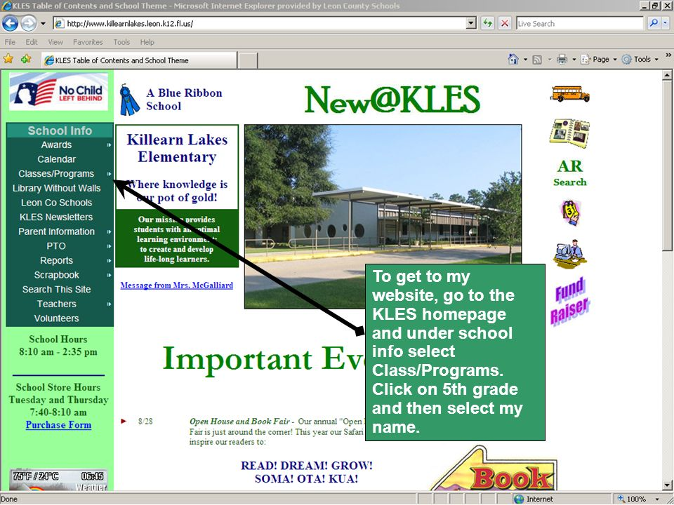 To get to my website, go to the KLES homepage and under school info select Class/Programs.