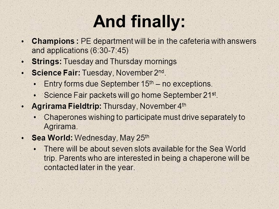 And finally: Champions : PE department will be in the cafeteria with answers and applications (6:30-7:45)