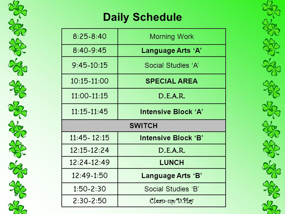 Daily Schedule 8:25-8:40 Morning Work 8:40-9:45 Language Arts 'A'