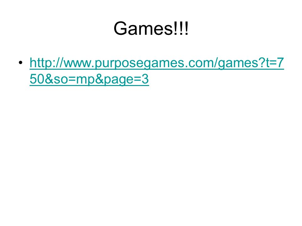 Games!!! http://www.purposegames.com/games t=750&so=mp&page=3