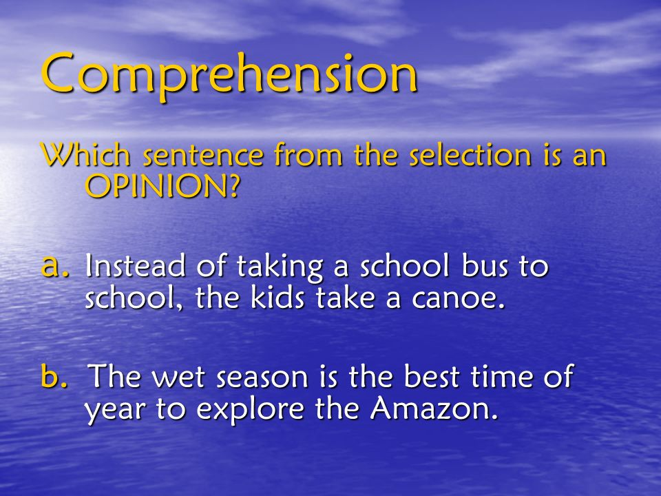 Comprehension Which sentence from the selection is an OPINION