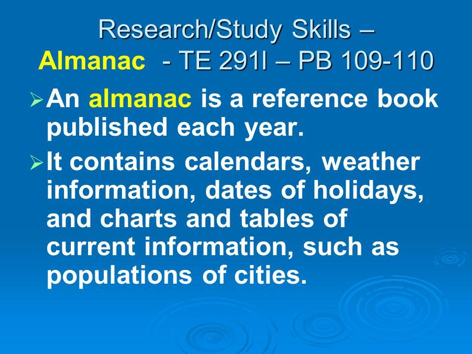 Research/Study Skills – Almanac - TE 291l – PB 109-110