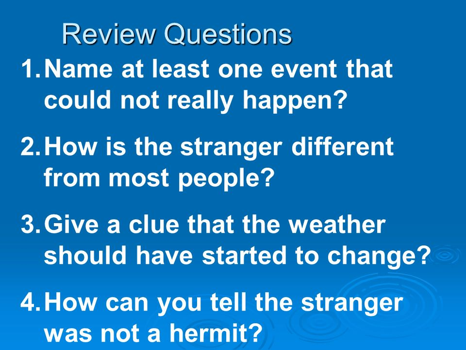 Review Questions Name at least one event that could not really happen