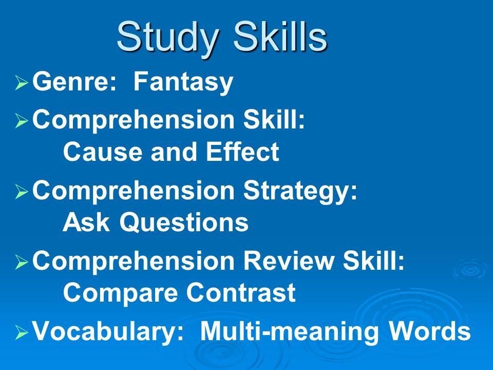Study Skills Genre: Fantasy Comprehension Skill: Cause and Effect