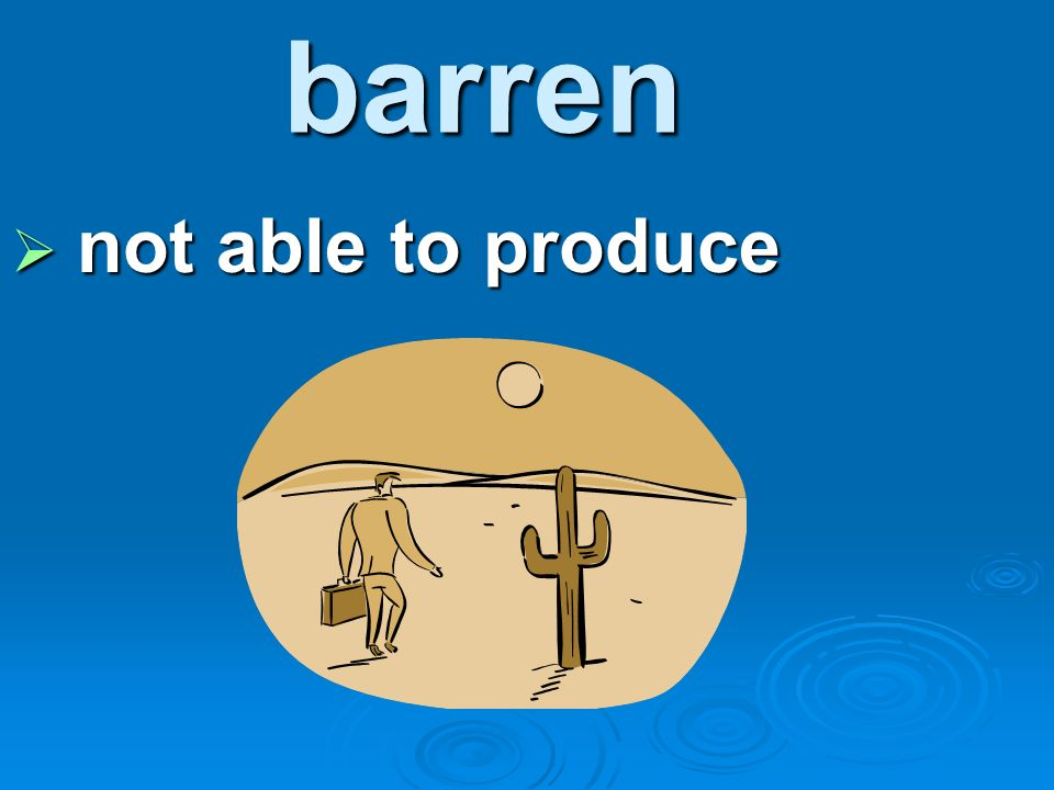 barren not able to produce