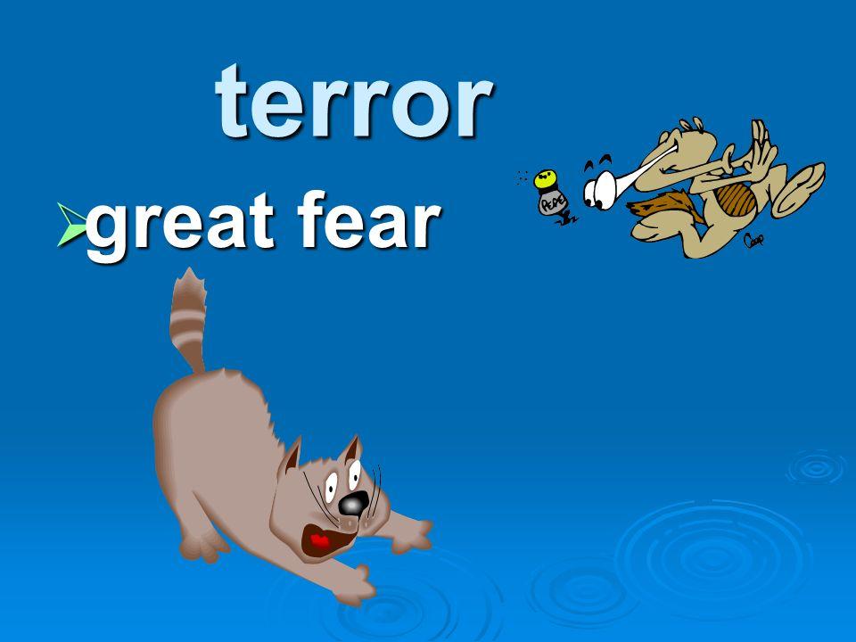 terror great fear