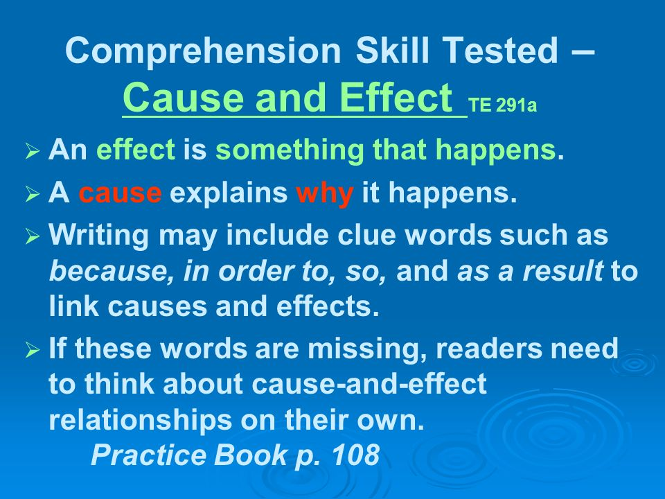 Comprehension Skill Tested – Cause and Effect TE 291a