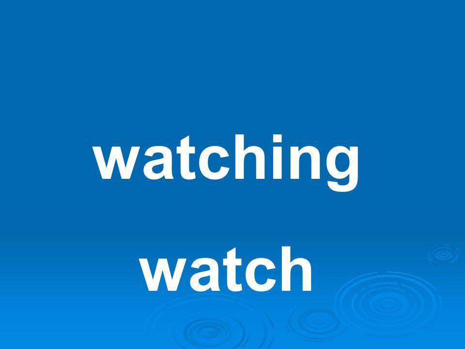 watching watch