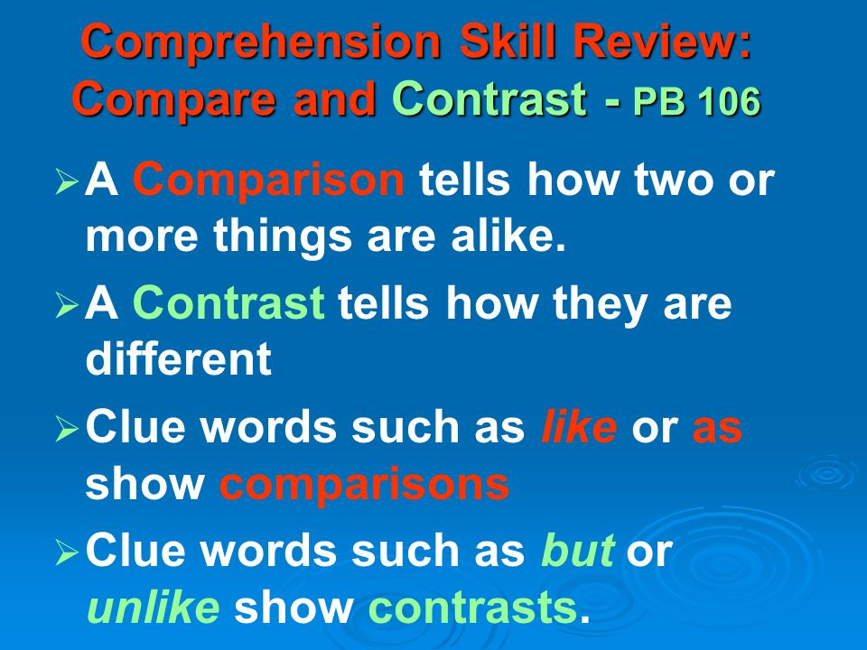 Comprehension Skill Review: Compare and Contrast - PB 106