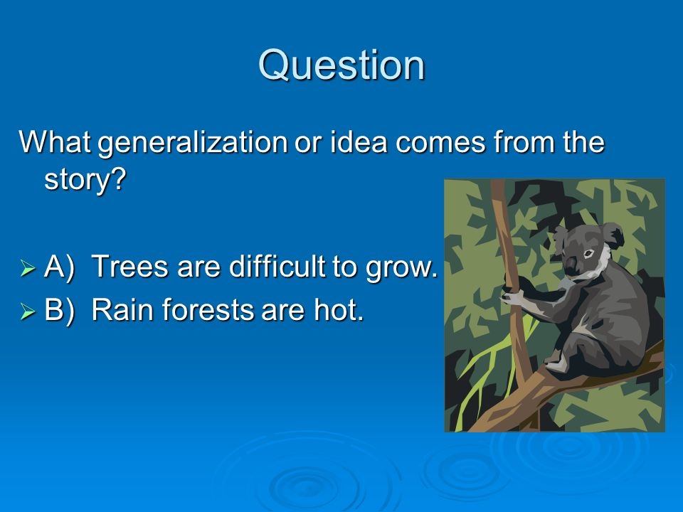 Question What generalization or idea comes from the story