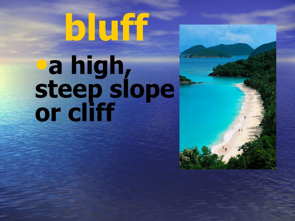 a high, steep slope or cliff