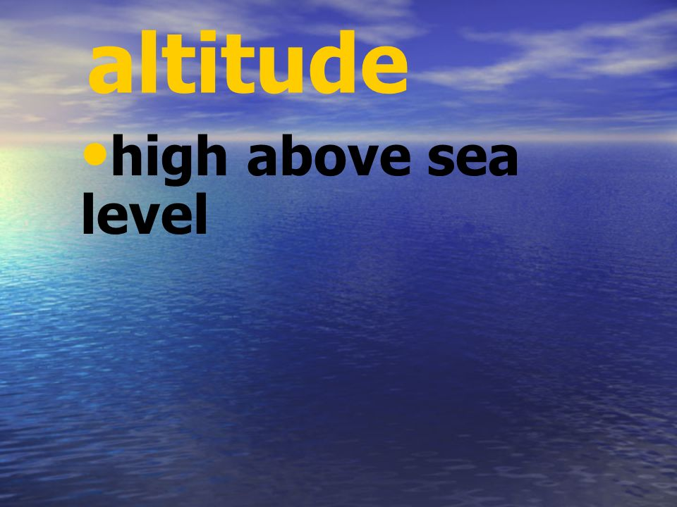 altitude high above sea level