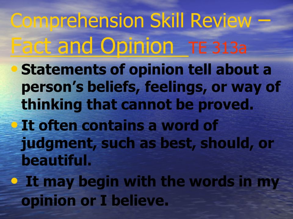 Comprehension Skill Review – Fact and Opinion TE 313a