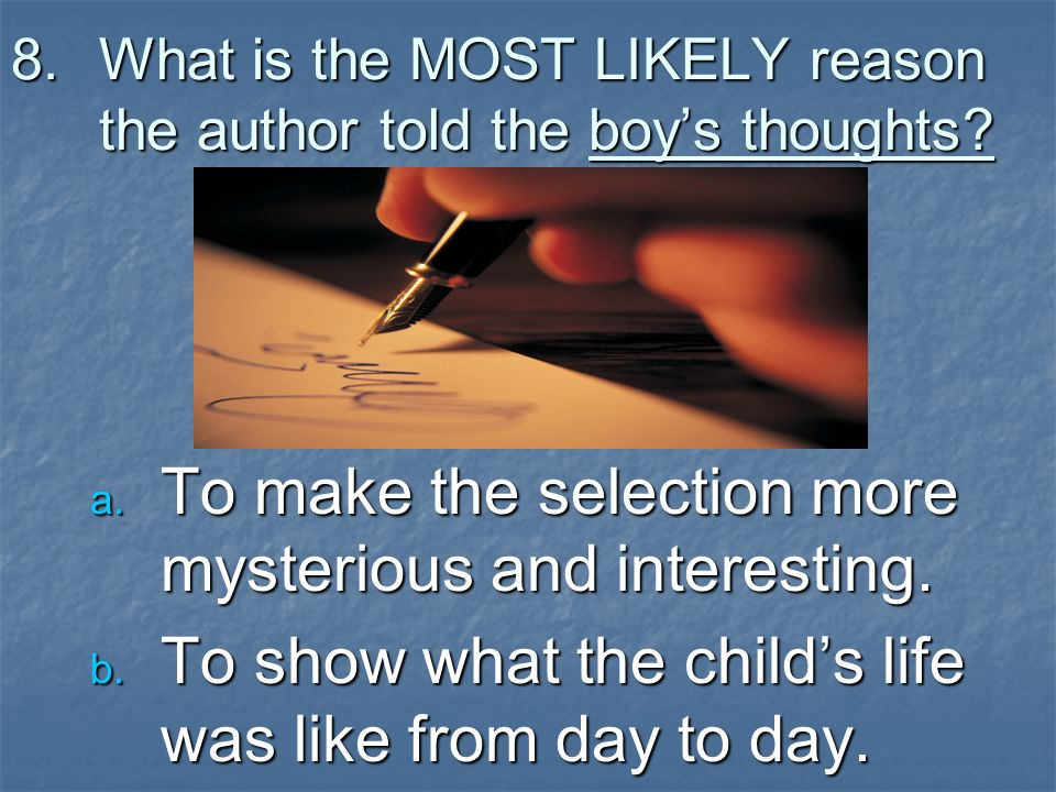 What is the MOST LIKELY reason the author told the boy's thoughts