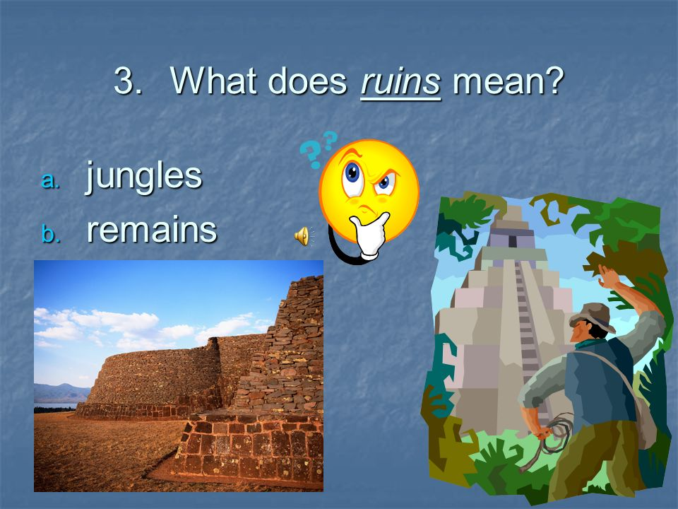 What does ruins mean jungles remains