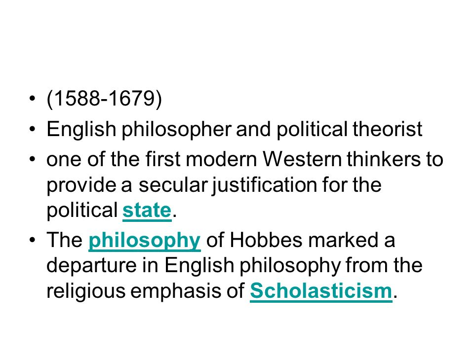 (1588-1679) English philosopher and political theorist.