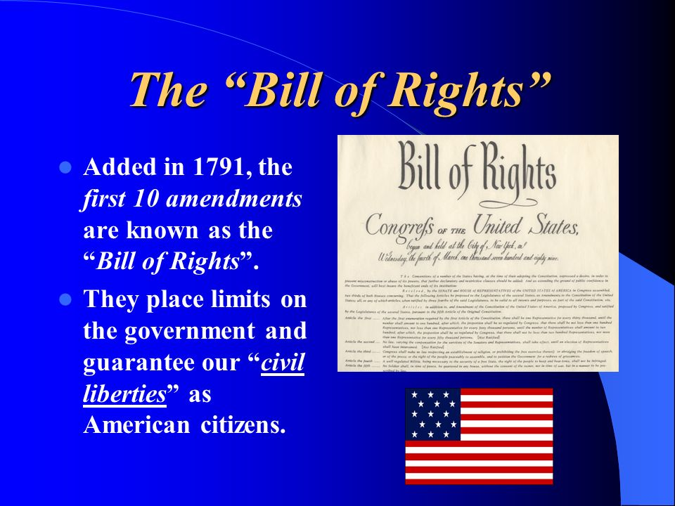 The Bill of Rights Added in 1791, the first 10 amendments are known as the Bill of Rights .
