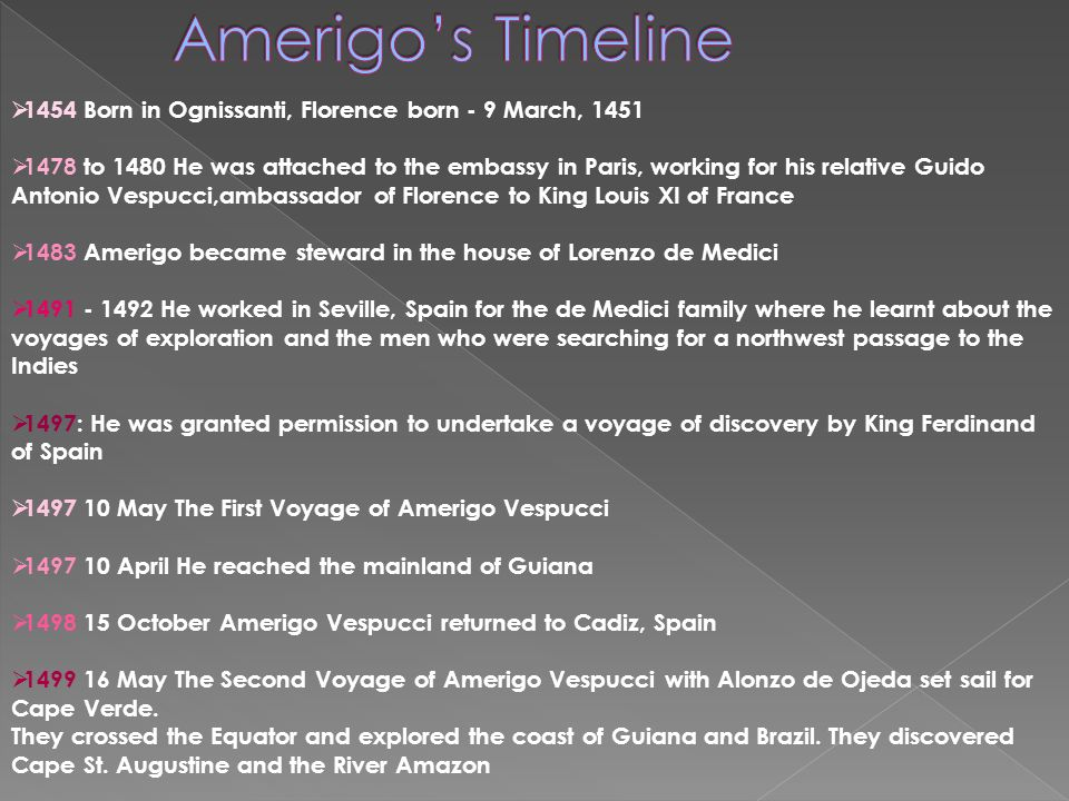 Amerigo's Timeline 1454 Born in Ognissanti, Florence born - 9 March, 1451.