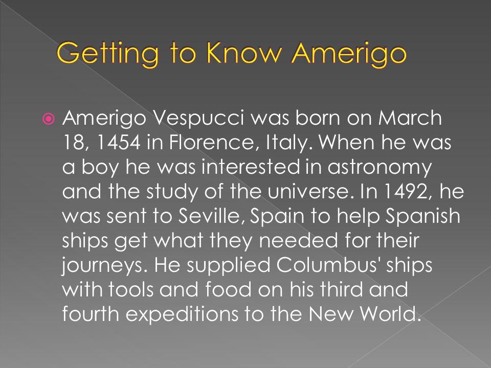 Getting to Know Amerigo