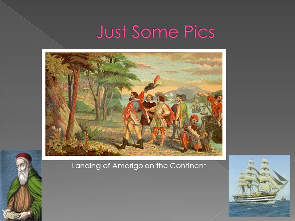 Just Some Pics Landing of Amerigo on the Continent