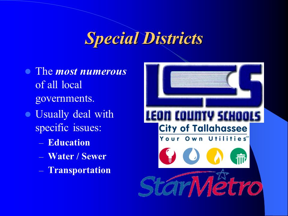 Special Districts The most numerous of all local governments.