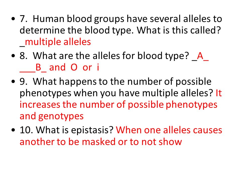 7. Human blood groups have several alleles to determine the blood type