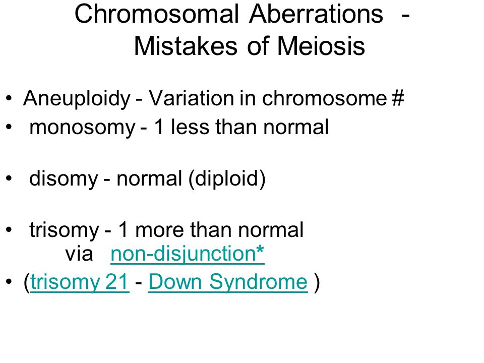 Chromosomal Aberrations - Mistakes of Meiosis